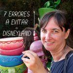 7 errores en Disneyland París que puedes evitar