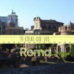 Cincuenta cosas que ver y hacer en Roma