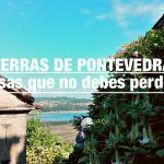 10 cosas que no debes perderte en Terras de Pontevedra II