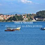 Diez cosas que no debes perderte en Terras de Pontevedra (I)